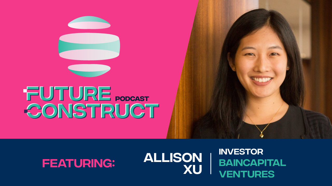 Allison Xu: Investing Benchmarks and Streamlining Workflows at BainCapital Ventures