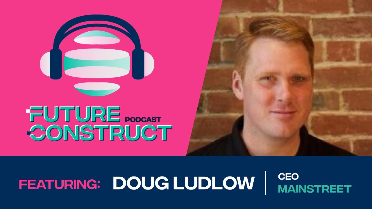 Future Construct Podcast: Doug Ludlow Interview Blog