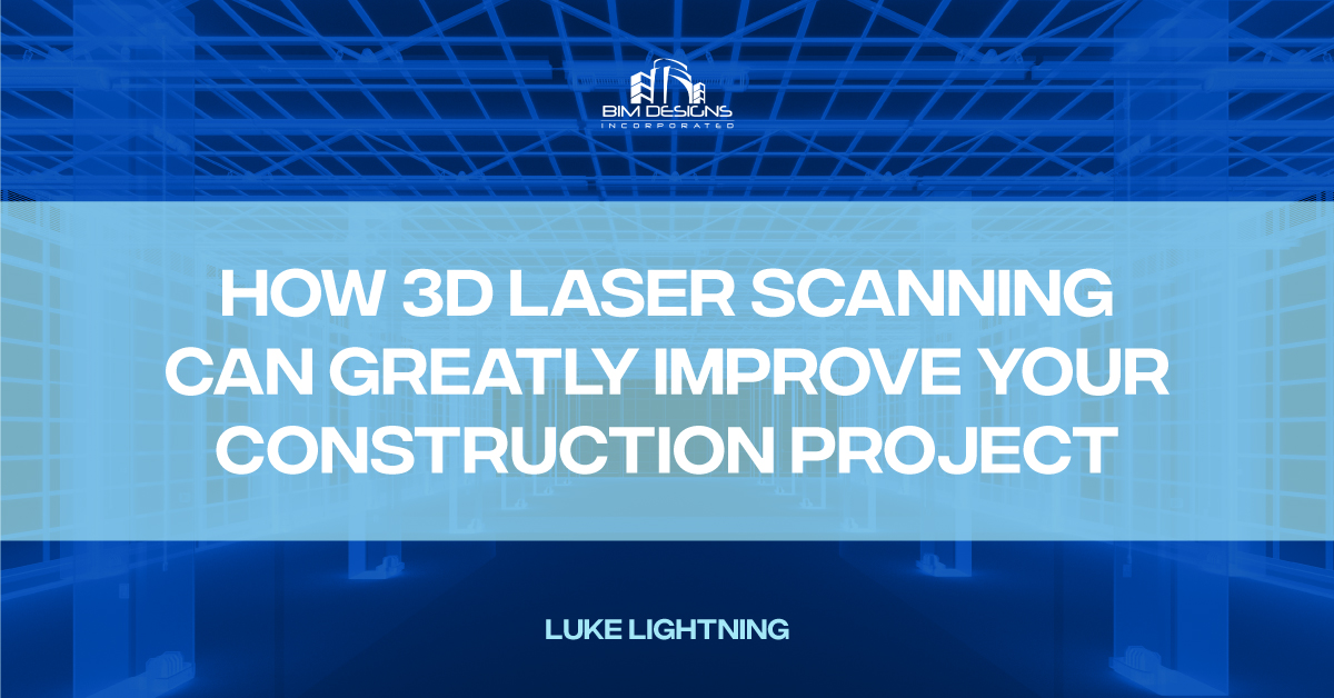 How 3D Laser Scanning Can Greatly Improve Your Construction-Project-Feature-Image.jpg